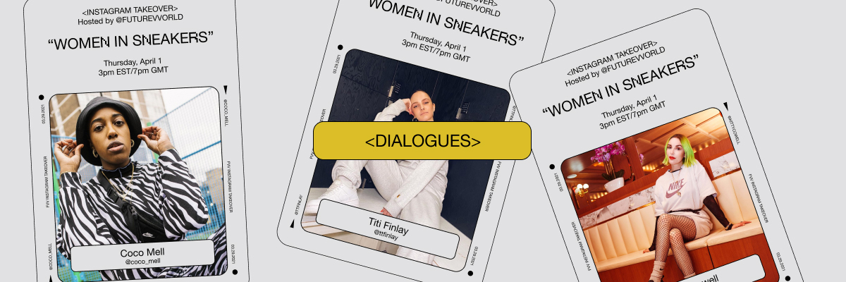 sneakers footwear industry companies brands women female diversity inclusion representation equity sustainability titi finlay kitty cowell coco mell dialogues 001 interview conversation futurevvorld series roundtable panel
